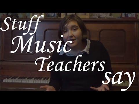 Stuff Music Teachers Say