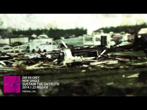 DIR EN GREY - SUSTAIN THE UNTRUTH (Promotion Edit Ver.) (CLIP)