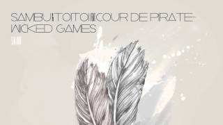 Sambu & ToiToi feat. Coeur De Pirate - Wicked Games