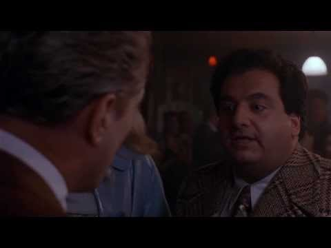 What's the matter with you ! [Goodfellas 1990]
