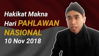 Hakikat Makna Hari Pahlawan Nasional 10 November 2018   Ki Sabrang Alam