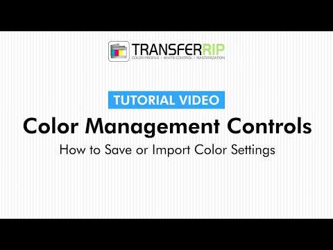 TransferRIP Part 5 #7   How to Save & Import Color Settings - Color Management