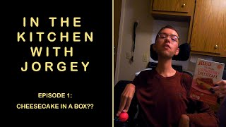 Cheesecake In A Box?? In The Kitchen With Jorgey -  Episode 1