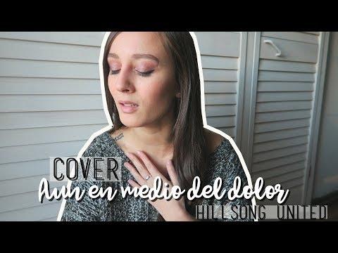 AÚN EN MEDIO DEL DOLOR - HILLSONG UNITED (cover) | Nideconi