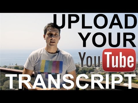 How to Upload Your Transcript (YouTube Tutorial)