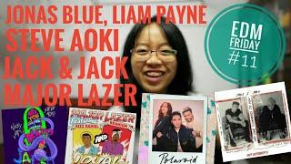 reaction: edm friday #11 ft Jonas Blue, Liam Payne (1D), Steve Aoki, Major Lazer, Jack & Jack... Video