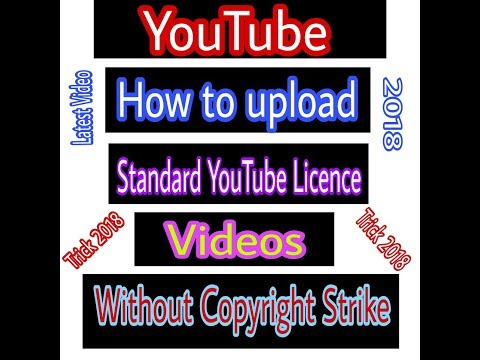 How to upload Standard YouTube license Video | Trick 2018