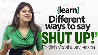 Different ways to say SHUT UP! - English lesson on idioms and vocabulary. thumbnail