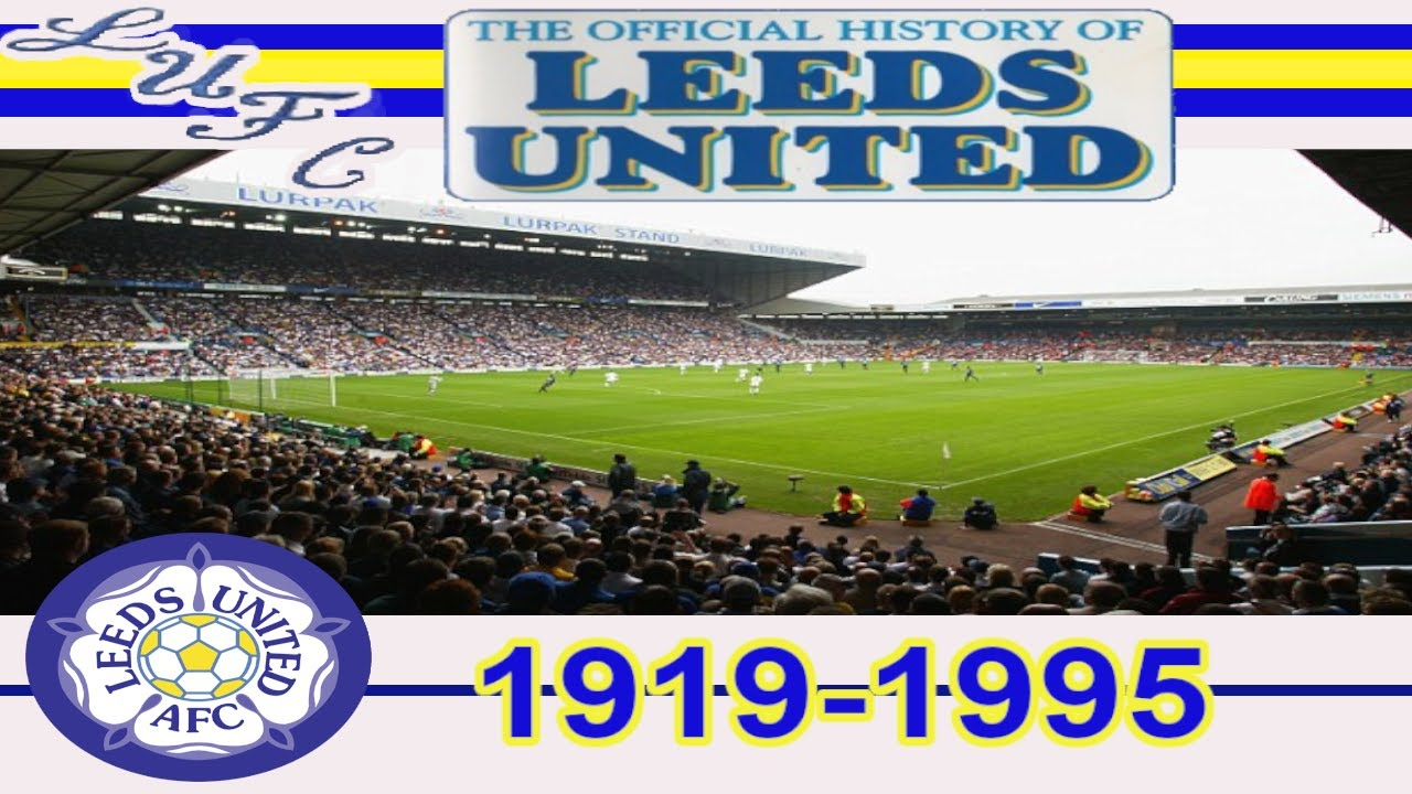 The Official History Of Leeds United Fc 1995 Youtube