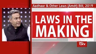 Laws in the making - Aadhaar and Other Laws (Amendment) Bill, 2019