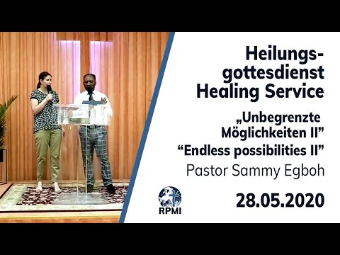 """RPMI-Heilungsgottesdienst vom 28.06.2020 - Pastor Sammy Egboh """"Unbegrenzte Möglichkeiten II"""""""