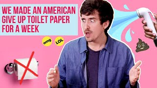 We Made An American Give Up Toilet Paper For A Week | BuzzFeed India