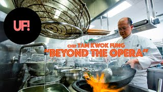 BEYOND THE OPERA | Chef Tam Kwok Fung