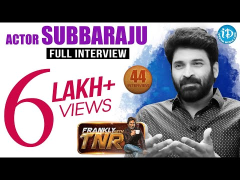 Actor Subbaraju Exclusive Interview || Frankly With TNR #44 | Talking Movies With iDream #244