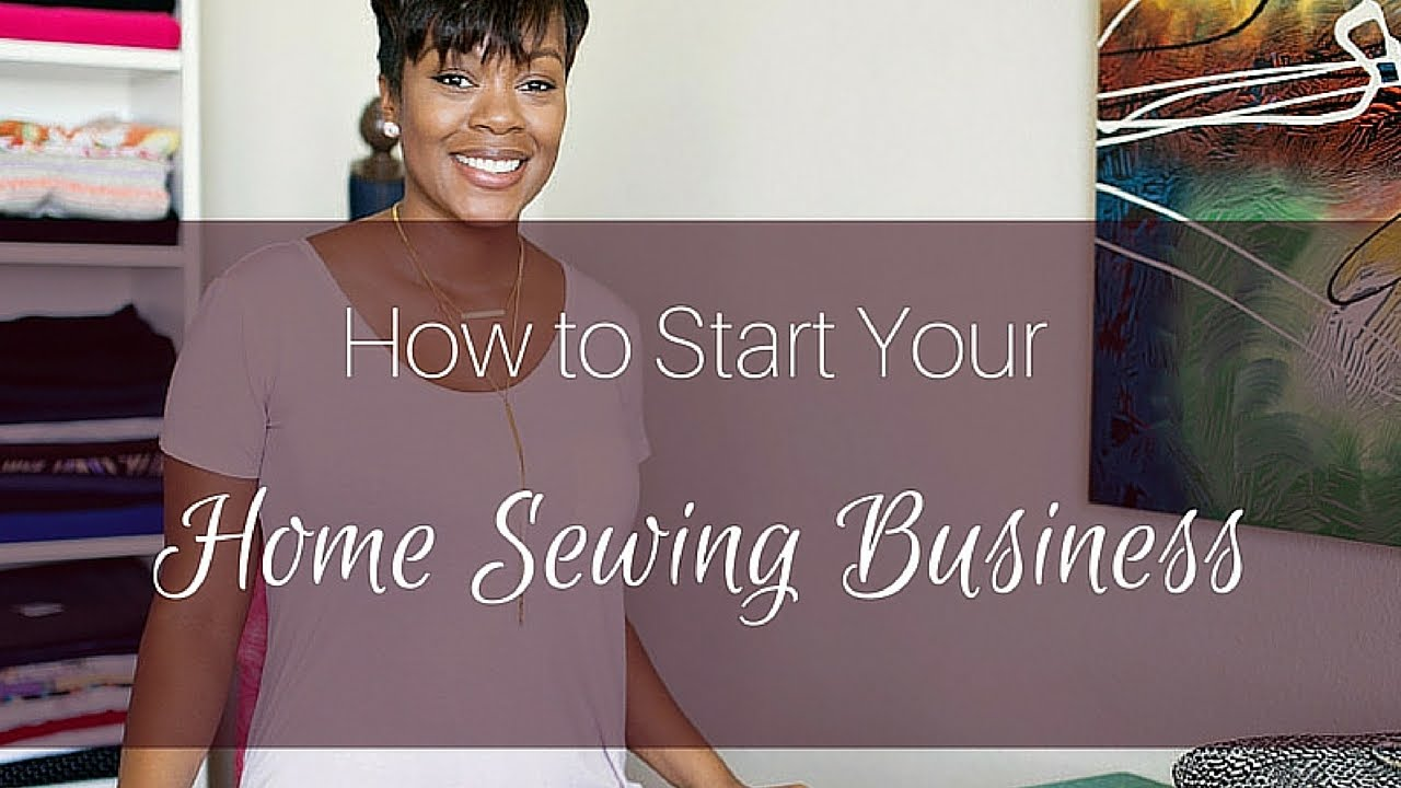 how to start a sewing business youtube