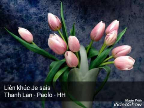 Liên khúc nhạc Pháp (Je sais) - Thanh Lan, Paolo, HH