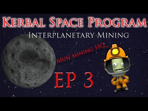 KSP Interplanetary mining Ep 3: Mun Mining HQ established