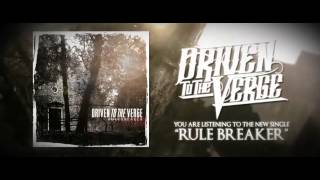 Driven To The Verge - RULE BREAKER
