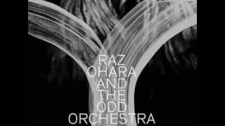 Raz Ohara And The Odd Orchestra - The Burning (desire)