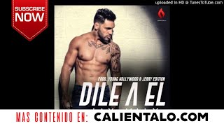 JAY MALY - DILE A EL (Prod. Young Hollywood & Jerry Edition)