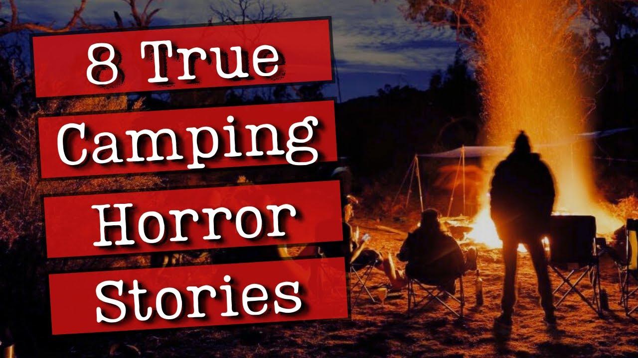 DANGER in the Woods! - 8 TRUE Camping Horror Stories