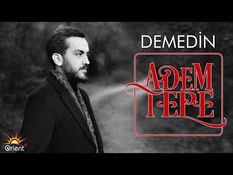 Adem Tepe - Demedin (Audio)