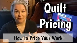 Pricing Your Quilts - Quilts on Commission and How to Price Your Work - FREE Cheat Sheet