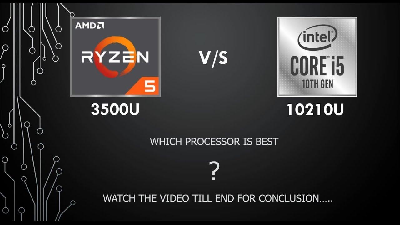 Amd Ryzen 5 3500u Vs Intel I5 10210u Processors Comparision Youtube