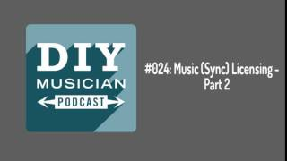 #024 : Music (Sync) licensing – Part 2