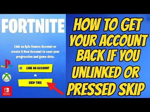 Fortnite How To Get Your Account Back If You Unlinked Or Pressed Skip