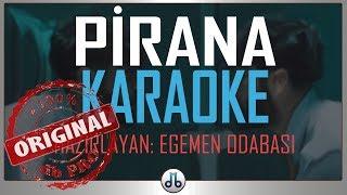 Pirana _ Şehinşah (KARAOKE)