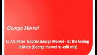 CJ Art, Peter Gabriel,George Marvel - let the feeling levitate (george marvel re-edit mix).wmv