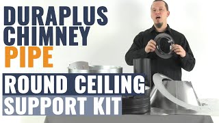 DuraPlus Chimney Pipe - Round Ceiling Support Kit
