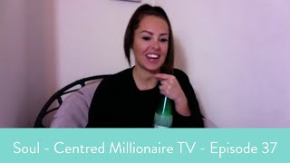 Soul - Centred Millionaire TV - Episode 37 - How to get NOTICED with your brand!