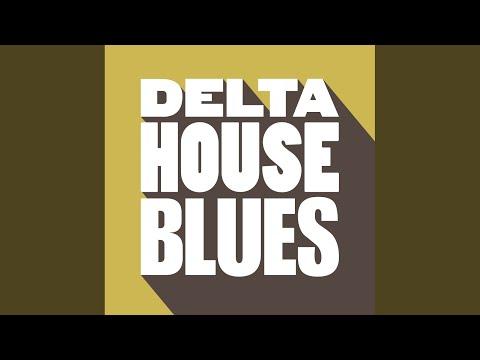 Delta House Blues (Alaia & Gallo Remix)