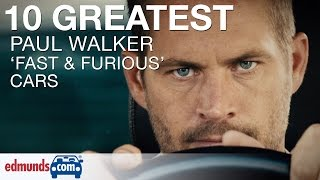 10 Greatest Paul Walker Fast and Furious Cars