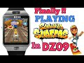 Playing Subway Surfers in DZ09 smartwatch. [100%] WORKING