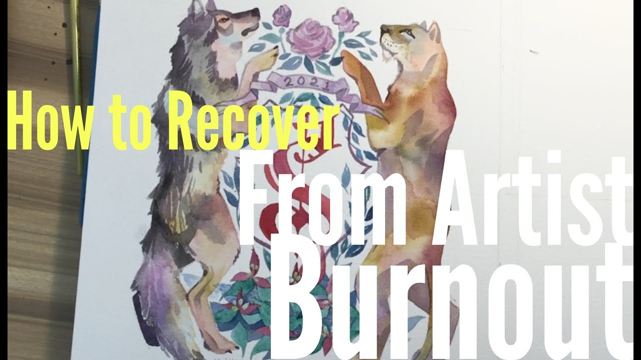 How to Recover from Artist Burnout
