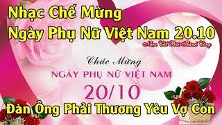 Nhạc Chế Mừng Ngày Phụ Nữ Việt Nam 20.10 - Chúc Các Chị Em Phụ  Nữ Luôn Hạnh Phúc Bên Gia Đình