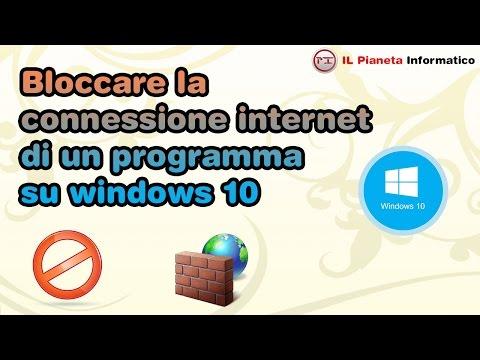 Bloccare la connessione internet di un programma su windows 10