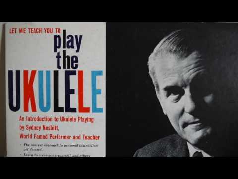 Sydney Nesbitt -  Let Me Teach You To Play The Ukulele