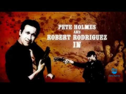 Watch The Pete Holmes Show (Robert Rodriguez )720p