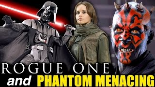 Rogue One and Phantom Menacing - Analyzed Review