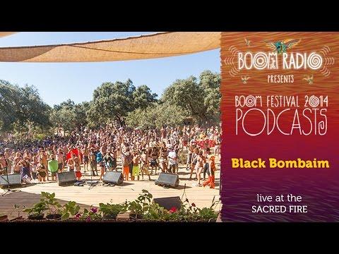 Black Bombaim - Sacred Fire 04 - Boom Festival 2014