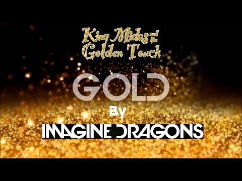 Imagine Dragons - Gold (King Midas And His Golden Touch-Video)