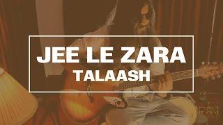 JEE LE ZARA   TALAASH   VISHVESH PARMAR [ACOUSTIC COVER]   AMIR KHAN   KARINA KAPOOR