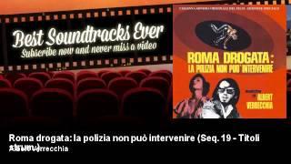 Albert Verrecchia - Roma drogata: la polizia non può intervenire - Seq. 19 - Titoli strum.