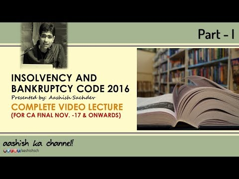 Insolvency & Bankruptcy Code 2016 - CA Final - May 18(Part 1 of 2)