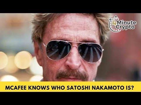 John McAfee Knows Who Satoshi Nakamoto Is?