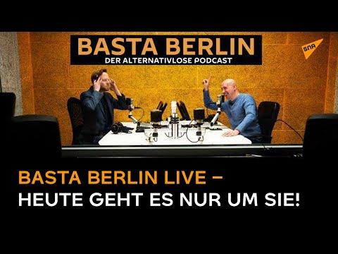 Basta Berlin LIVE – Heute geht es nur um Sie!